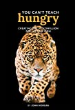 You Can't Teach Hungry: Creating the Multimillion Dollar Law Firm, Revised 1st Edition
