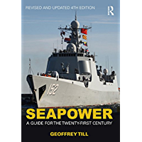 Seapower: A Guide for the Twenty-First Century (Cass Series: Naval Policy and History Book 61) (English Edition)