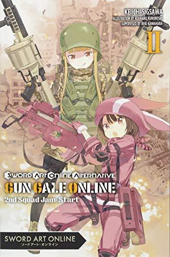 Sword Art Online Alternative Gun Gale Online, Vol. 2 (light novel): Second Squad Jam: Start (Sword Art Online Alternative Gun Gale Online (light novel))