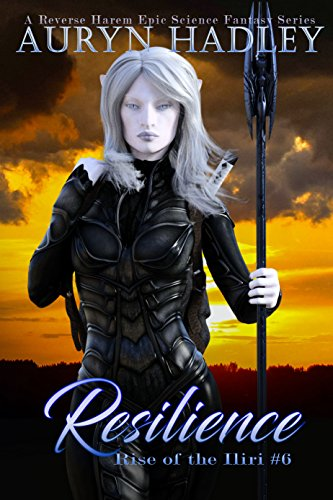 Resilience: A Reverse Harem Epic Fantasy (Rise of the Iliri Book 6)