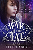Between the Realms (War of the Fae Book 6)