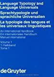 Language Typology and Language Universals/Sprachtypologie und Sprachliche Universalien/La Typologie des Langues et les Universaux Linguistiques : An International Handbook/Ein Internationales Handbuch/Manuel International, Zwei Teilbande, 3110114232