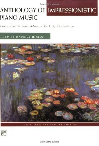 Anthology of Impressionistic Piano Music (Alfred Masterwork Editions) by Alfred Publishing Staff (2004-01-10)