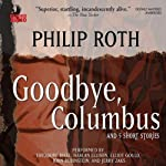 Goodbye, Columbus: And Five Short Stories   Philip Roth