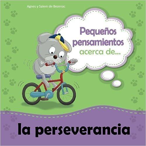 Book Peque?os pensamientos acerca de la perseverancia: Chiquipensamientos (Volume 3) (Spanish Edition) by Agnes de Bezenac (2013-03-15)