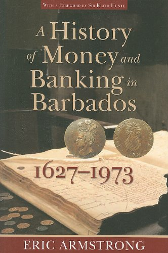 Download A History of Money and Banking in Barbados, 1627-1973 pdf