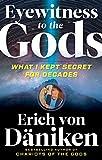 Eyewitness to the Gods: What I Kept Secret for