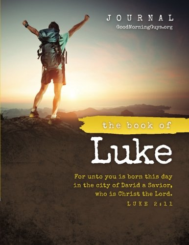 The Book of Luke {For Guys}: One Chapter a Day