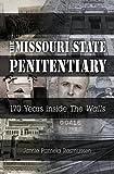 The Missouri State Penitentiary: 170 Years inside