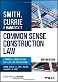 Smith, Currie & Hancock's Common Sense Construction Law: A Practical Guide for the Construction Professional