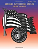 Retired Activities Office Desk Guide, Department of Department of the Navy and U. S. Marine U.S. Marine Corps, 1491237236