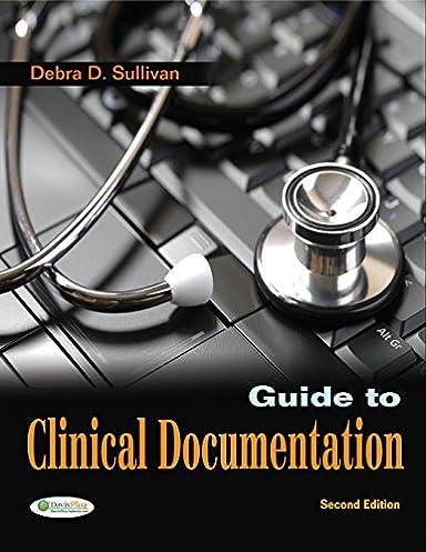 guide to clinical documentation 9780803625839 medicine health rh amazon com Purpose of Clinical Documentation Nursing Documentation