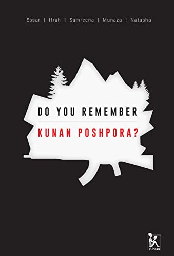 Do you Remember Kunan-Poshpora? (Zubaan Series on Sexual Violence and Impunity in South Asia)