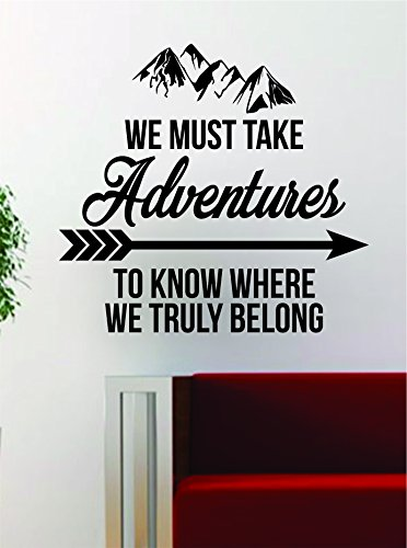 We Must Take Adventures V2 Quote Decal Sticker Wall Vinyl Art Decor Home Wanderlust Travel by Boop Decals
