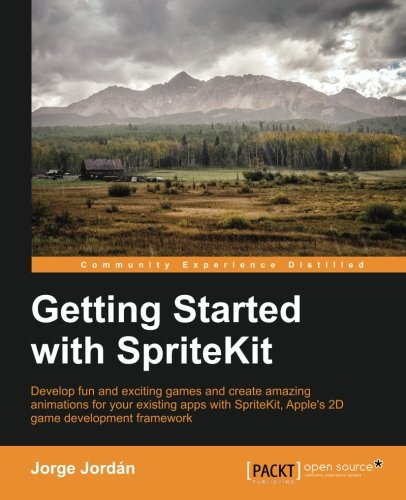 Getting Started with SpriteKit by Packt Publishing - ebooks Account