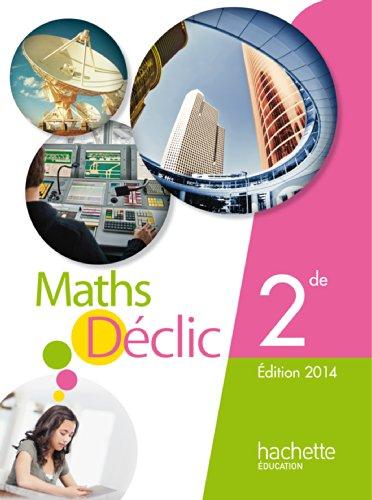 Télécharger Mathématiques Déclic 2de Compact Edition 2014 Pdf De