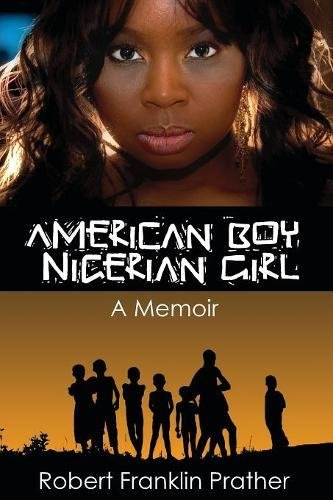 Search : American Boy, Nigerian Girl: A Memoir