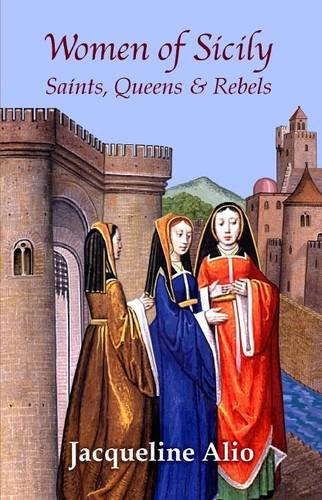 Women of Sicily: Saints, Queens and Rebels