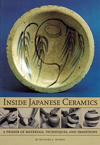 Inside Japanese Ceramics: Primer of Materials, Techniques, and Traditions