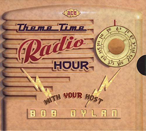 Theme Time Radio Hour with Your Host Bob Dylan (Bob Dylan Radio Hour)
