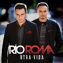 Otra Vida by Rio Roma (2013-06-25)
