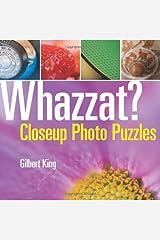 Whazzat?: Closeup Photo Puzzles Paperback