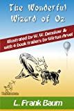 The Wonderful Wizard of Oz (with 4 Book Trailers): New Illustrated Edition with Original Drawings by W.W. Denslow, & with 4 Book Trailers by Wirton Arvel