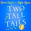 Two Tall Tails Audiobook by Sofie Kelly, Sofie Ryan Narrated by Cassandra Campbell, Marguerite Gavin