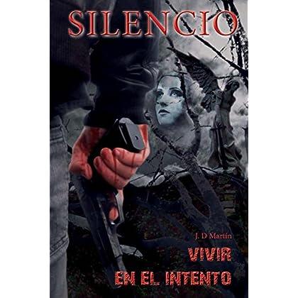 Silencio 2. Vivir en el intento