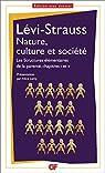 Nature, culture et société : Les structures élémentaires de la parenté, chapitre 1 et 2 par Lévi-Strauss