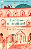 The House of the Mosque, Kader Abdolah, 184767240X