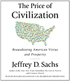The Price of Civilization: Reawakening American Virtue and Prosperity [Audiobook, Unabridged] [Audio Cd]
