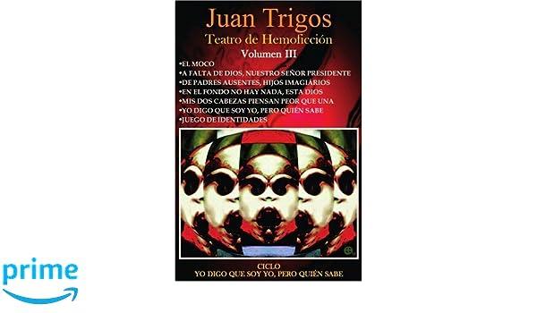 Teatro de Hemoficci¿n: Volumen III: Juan Trigos: 9781420850048: Amazon.com: Books