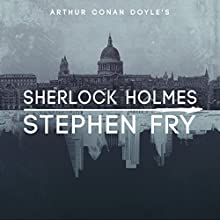 Sherlock Holmes Audiobook by Arthur Conan Doyle, Stephen Fry - introductions Narrated by Stephen Fry