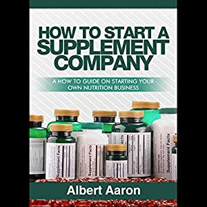 How to Start a Supplement Company Audiobook