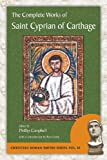 The Complete Works of Saint Cyprian of Carthage (Christian Roman Empire)