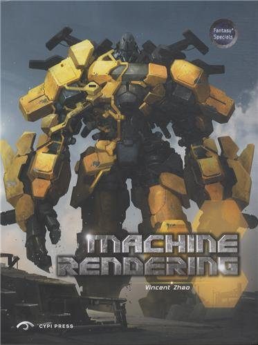 Machine Rendering: The Art of Machine Rendering in the West, Japan and China (Fantasy Specials)