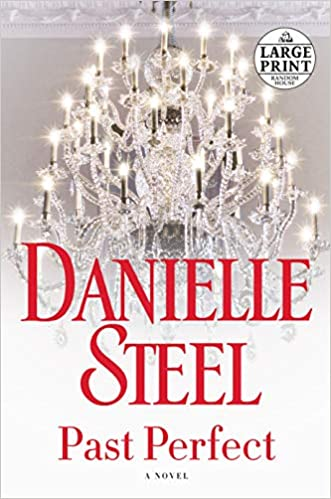 Amazon Fr Past Perfect A Novel Danielle Steel Livres