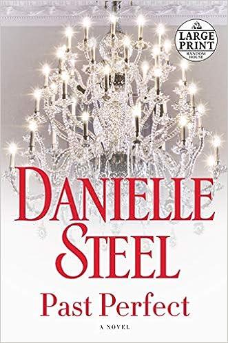 b471ce3393ce Past Perfect  A Novel (Random House Large Print)  Danielle Steel   9780525501268  Amazon.com  Books
