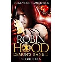 The Two Torcs: Robin Hood: Demon Bane 2 (Robin Hood: Demon's Bane Series)