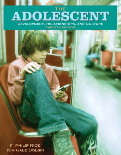 The Adolescent: Development, Relationships, and Culture (12th Edition)