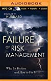 The Failure of Risk Management: Why It's Broken and How to Fix It