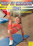 Keep-Fit Exercises for Kids, Hermann Aschwer and Carmel Himmerich, 1841261505