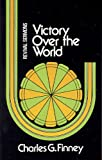 Victory over the World, Charles G. Finney, 0825426197