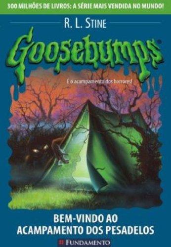 Goosebumps. Bem-Vindo ao Acampamento dos Pesadelos - Volume 15