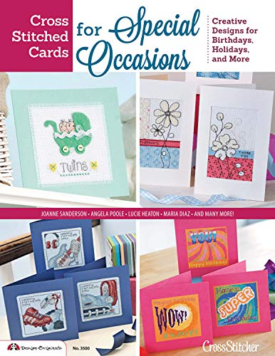 Cross Stitched Cards for Special Occasions: Creative Designs for Birthdays, Holidays, and - Stitch Birthday Cross Cards