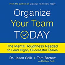 Organize Your Team Today Audiobook by Jason Selk, Tom Bartow, Matthew Rudy Narrated by Christian Steiner
