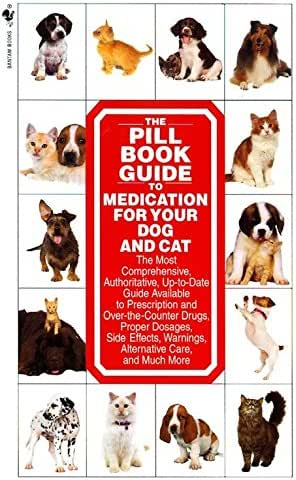 The Pill Book Guide to Medication for Your Dog and Cat
