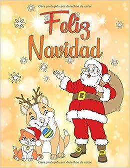 feliz navidad un libro para colorear para navidad para ninos y ninas a partir de 4 anos spanish edition para colorear libro de navidad 9781729112809 amazon com books feliz navidad un libro para colorear