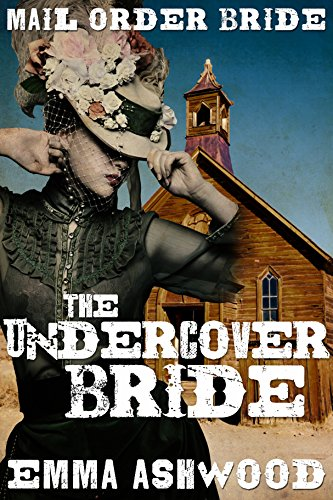 mail order bride the undercover bride kindle edition by emma